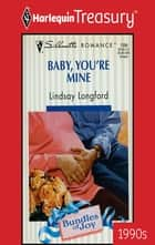 Baby, You're Mine ebook by Lindsay Longford