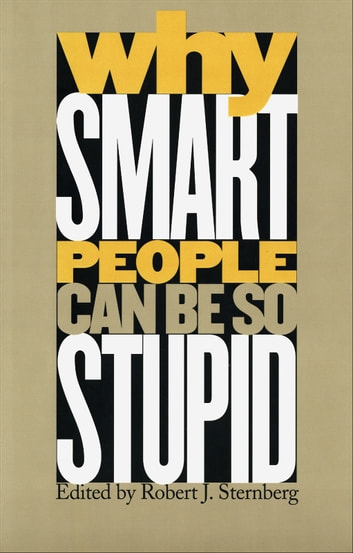 Why Smart People Can Be So Stupid ebook by