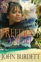 Freedom Angel ebook by John Burdett