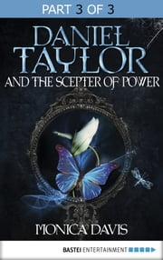Daniel Taylor and the Scepter of Power ebook by Monica Davis