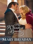 The Wanton Bride ebook by Mary Brendan