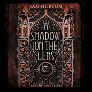 A Shadow on the Lens audiobook by Sam Hurcom