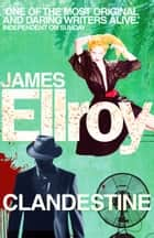 Clandestine ebook by James Ellroy