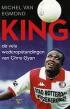 King - De vele wederopstandingen van Chris Gyan ebook by Michel van Egmond