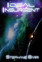 Ideal Insurgent ebook by Stephanie Barr