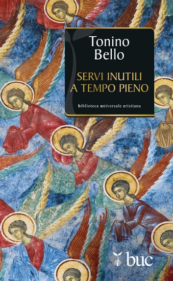 Servi inutili a tempo pieno eBook by Tonino Bello