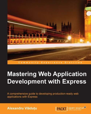 Mastering Web Application Development With Express Ebook By
