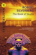 The Book Of Skulls ebook by