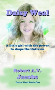 Daisy Weal ebook by Robert A.V. Jacobs
