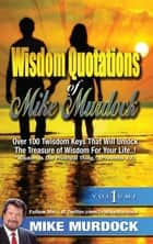 Wisdom Quotations of Mike Murdock, Volume 1 ebook by Mike Murdock
