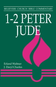 1 - 2 Peter, Jude ebook by Erland Walter,J Daryl Charles