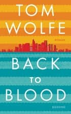 Back to Blood ebook by Tom Wolfe,Wolfgang Müller