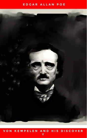 Von Kempelen and His Discovery eBook by Edgar Allan Poe