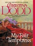 My Fair Temptress - Governess Brides #8 ebook by Christina Dodd