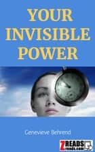 YOUR INVISIBLE POWER ebook by Genevieve Behrend, James M. Brand