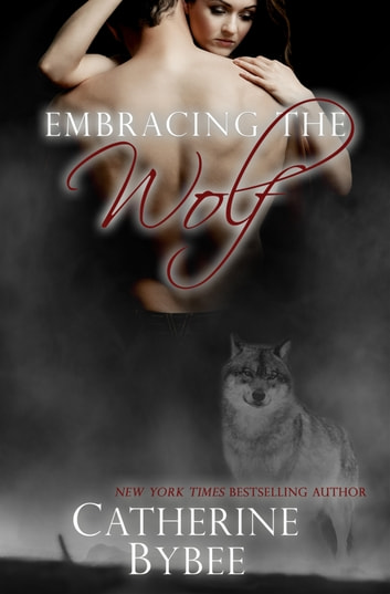 Embracing the Wolf ebook by Catherine Bybee