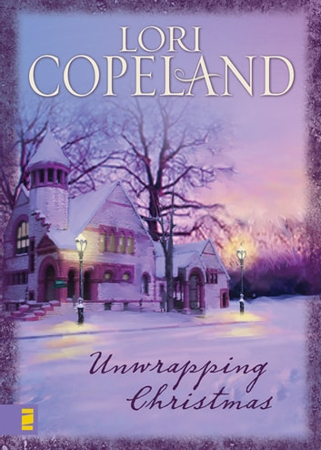 Unwrapping Christmas ebook by Lori Copeland