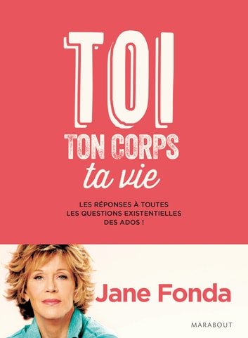 Toi, ton corps, ta vie ebook by Jane Fonda