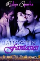 Halloween Fantasies ebook by Rozlyn Sparks