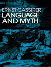 Language and Myth ebook by Ernst Cassirer