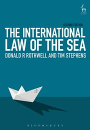 The International Law of the Sea ebook by Professor Donald R. Rothwell, Tim Stephens