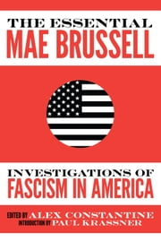 The Essential Mae Brussell - Investigations of Fascism in America ebook by Mae Brussell,Alex Constantine,Paul Krassner