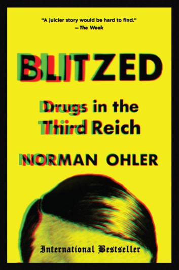 Blitzed - Drugs in the Third Reich eBook by Norman Ohler