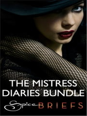 The Mistress Diaries Bundle - Favor Me\Mile-High Mistress\Mistress Menage ebook by Jenesi Ash
