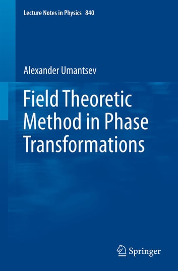 Field Theoretic Method in Phase Transformations ebook by Alexander Umantsev