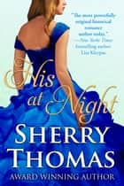 His at Night ebook by Sherry Thomas