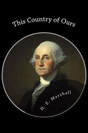 This Country of Ours ebook by H.E. Marshall
