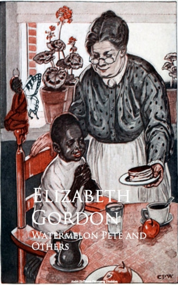 Watermelon Pete and Others ebook by Elizabeth Gordon
