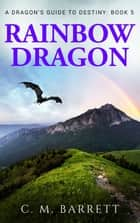 Rainbow Dragon ebook by C. M. Barrett