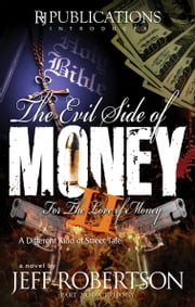 Evil Side of Money II - For The Love Of Money ebook by Jeff Robertson