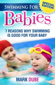 Swimming For Babies ebook by Mark Dube