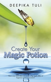 Create Your Magic Potion ebook by Deepika Tuli