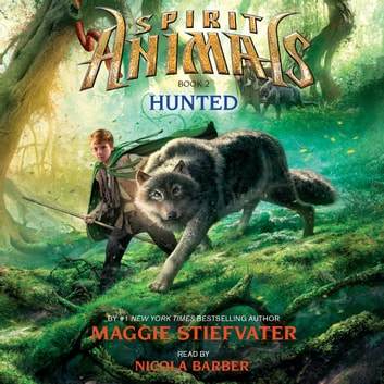 Spirit Animals #2: Hunted audiobook by Maggie Stiefvater
