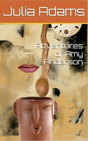 Adventures of Amy Anderson ebook by Julia Adams