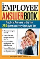 Employee Answer Book: Practical Answers to the Top 250 Questions Every Employee Has ebook by Diana Brodman Summers