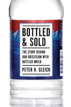 Bottled and Sold ebook by Peter H. Gleick