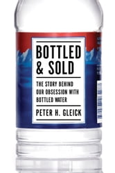Bottled and Sold - The Story Behind Our Obsession with Bottled Water ebook by Peter H. Gleick