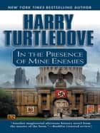 In the Presence of Mine Enemies ebook by Harry Turtledove