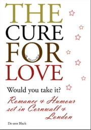 The Cure For Love ebook by De-ann Black