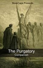 The Purgatory Companion (Includes Study Guide, Historical Context, and Character Index) ebook by BookCaps