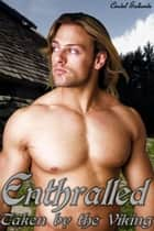 Enthralled - Taken by the Viking ebook by Cindel Sabante