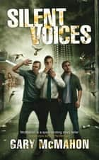Silent Voices ebook by Gary McMahon