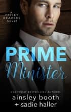 Prime Minister ebook by Ainsley Booth,Sadie Haller