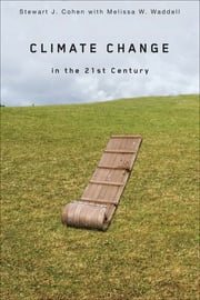 Climate Change in the 21st Century ebook by Stewart J. Cohen,Melissa W. Waddell