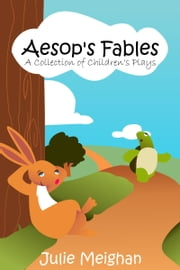 Aesop's Fables on Stage ebook by Julie Meighan