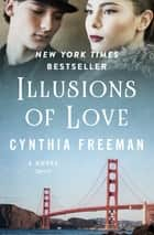 Illusions of Love - A Novel 電子書 by Cynthia Freeman